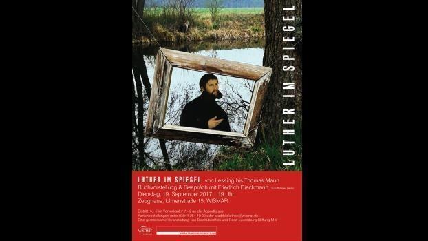 Luther im Spiegel: Von Lessing bis Thomas Mann