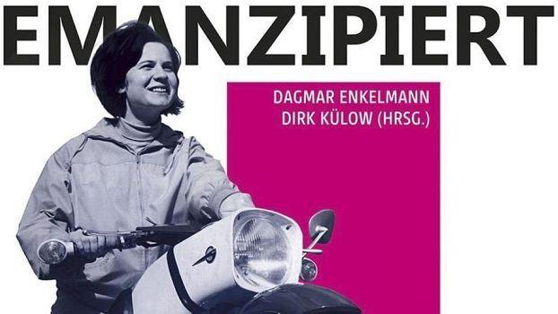 «Emanzipiert und stark. Frauen aus der DDR»
