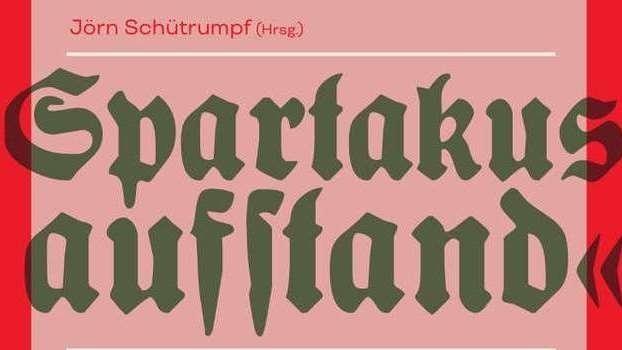 Die Legende des »Spartakus-Aufstandes«