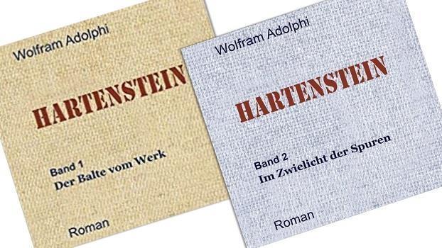 """Wenn Geschichte Gegenwart trifft: """"Hartenstein"""". Ein Roman von Wolfram Adolphi"""