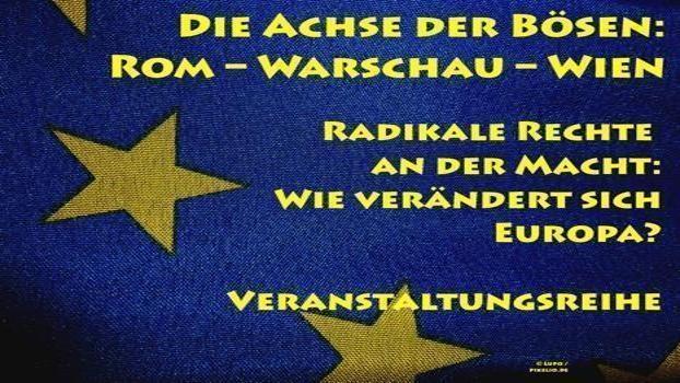 Die Achse der Bösen: Rom – Warschau – Wien