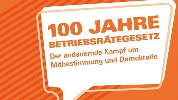 100 Jahre Betriebsrätegesetz