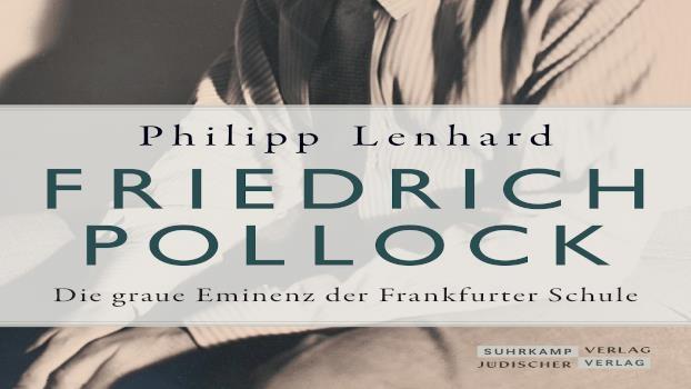 FÄLLT AUS! Friedrich Pollock - Die graue Eminenz der Frankfurter Schule