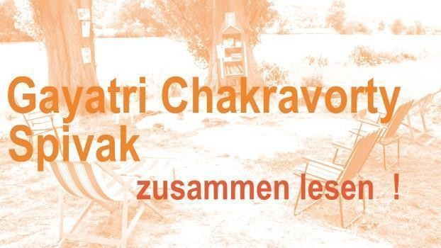 Zusammen lesen: Gayatri Chakravorty Spivak