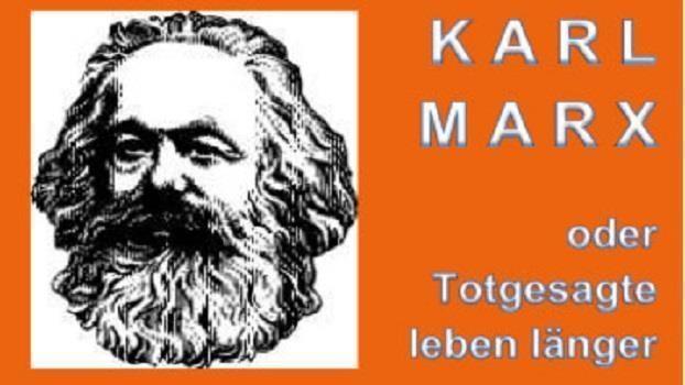 Karl Marx oder Totgesagte leben länger
