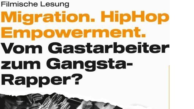 Migration. HipHop. Empowerment. Vom Gastarbeiter zum Gangsta-Rapper?