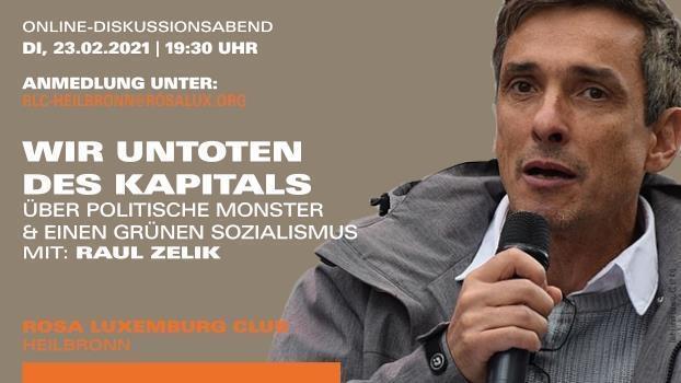 «Wir Untoten des Kapitals. Über politische Monster und einen grünen Sozialismus»