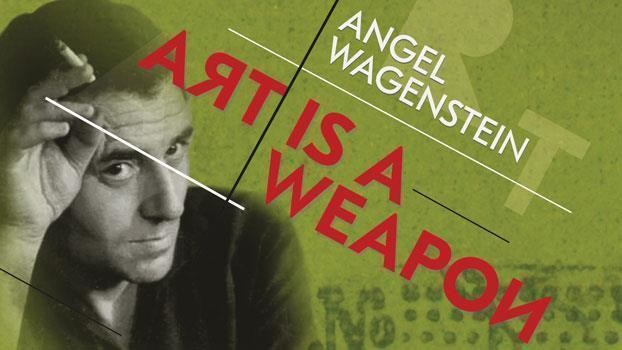 Angel Wagenstein - Art is a Weapon