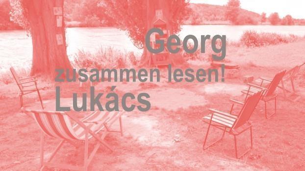 FÄLLT AUS! Zusammen lesen: Georg Lukács