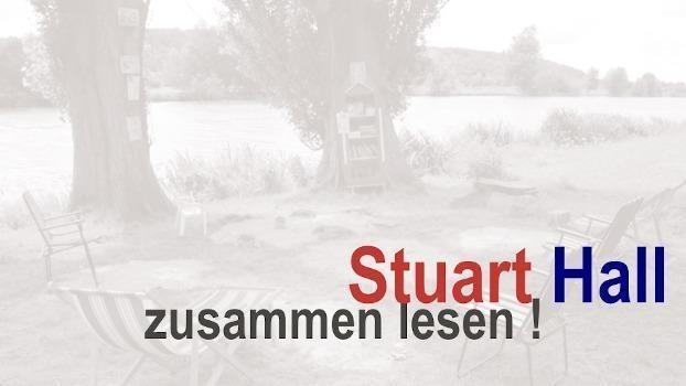 Zusammen lesen: Stuart Hall - FÄLLT in dieser Form AUS!