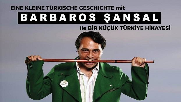 Eine kleine türkische Geschichte mit Barbaros Şansal