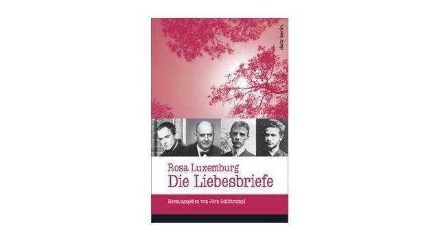 Rosa Luxemburg – Die Liebesbriefe