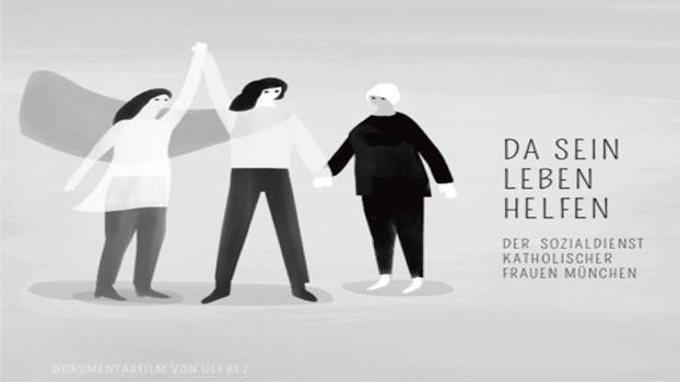 «Da sein. Leben helfen». Dokumentarfilm über Frauenhilfe in München