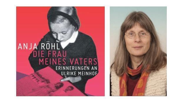 Die Frau meines Vaters.Erinnerungen an Ulrike Meinhof