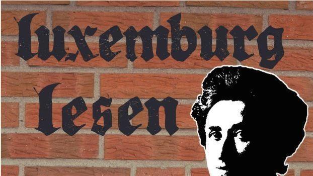 Luxemburg lesen - Ein Tag zum Kennenlernen der antiautoritären Marxistin.