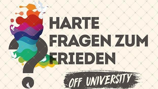 Off-University «Harte Fragen zum Frieden»