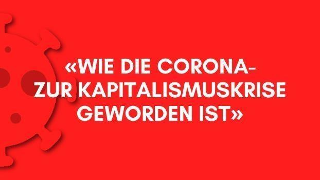 Wie die Corona- zur Kapitalismuskrise geworden ist