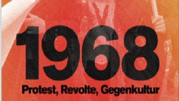 1968. Protest, Revolte, Gegenkultur