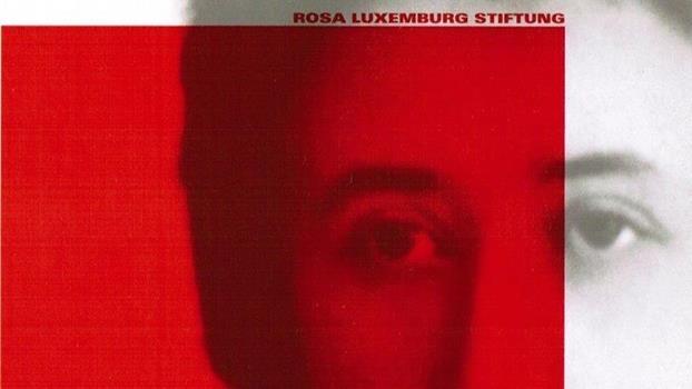 Wer war Rosa Luxemburg und womit wirkte sie?