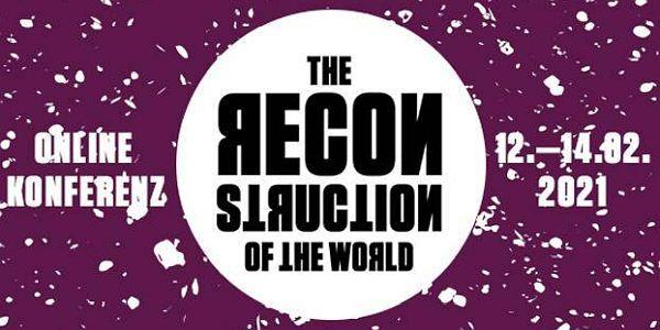 Die (Re)konstruktion der Welt – Tagung im Livestream, 12. bis 14. Februar